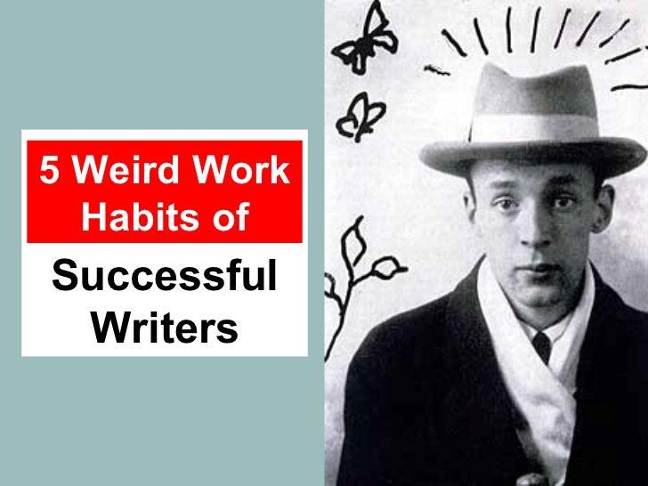 kkkkkkkkk kk Successful Writers 5 Weird Work Habits of