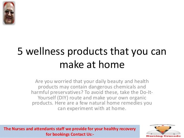 5 wellness products that you can make at home for Products you can make at home