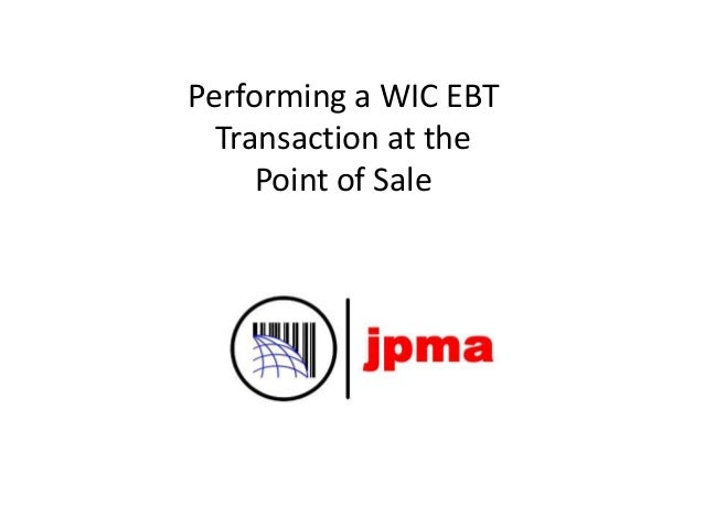 Performing a WIC EBT Transaction at the Point of Sale
