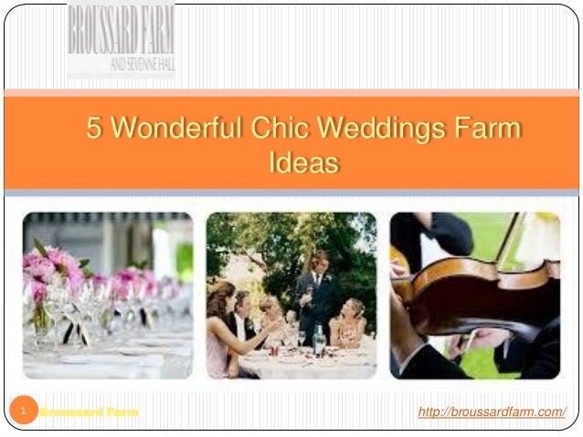 5 Wonderful Chic Weddings Farm Ideas  1  Broussard Farm  http://broussardfarm.com/