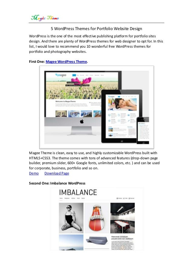 5 WordPress Themes for Portfolio Website Design WordPress is the one of the most effective publishing platform for portfol...