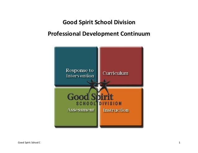 Good Spirit School Division Professional Development Plan 2013-2018 1 Good Spirit School Division Professional Development...