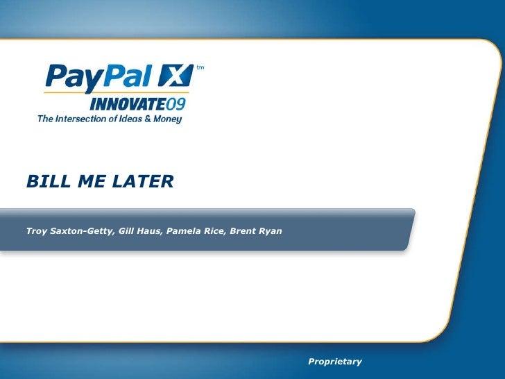 BILL ME LATER Troy Saxton-Getty, Gill Haus, Pamela Rice, Brent Ryan