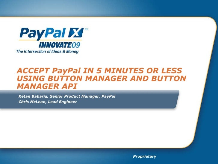 ACCEPT PayPal IN 5 MINUTES OR LESS USING BUTTON MANAGER AND BUTTON MANAGER API  Ketan Babaria, Senior Product Manager, Pay...