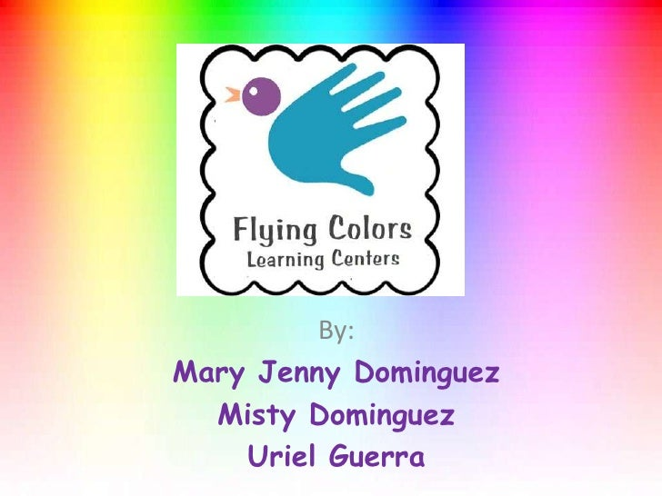 By: Mary Jenny Dominguez   Misty Dominguez     Uriel Guerra