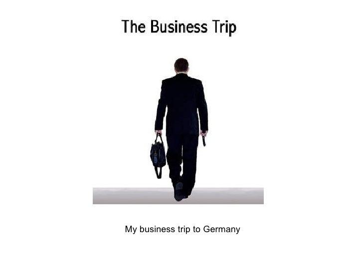 My business trip to Germany