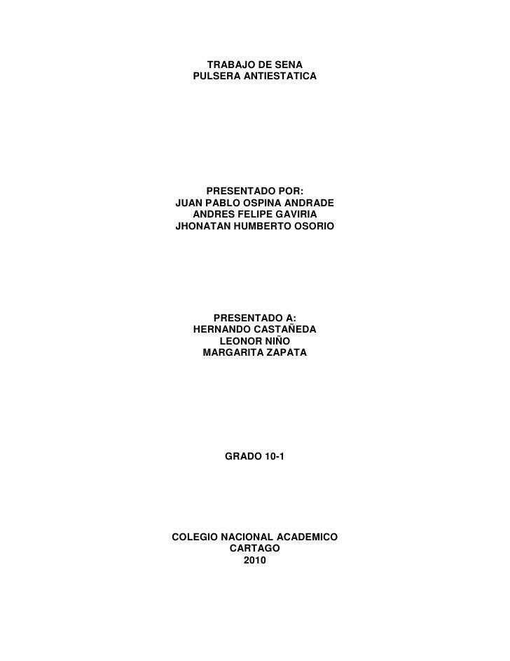 TRABAJO DE SENA<br />PULSERA ANTIESTATICA<br />PRESENTADO POR:<br />JUAN PABLO OSPINA ANDRADE<br />ANDRES FELIPE GAVIRIA <...