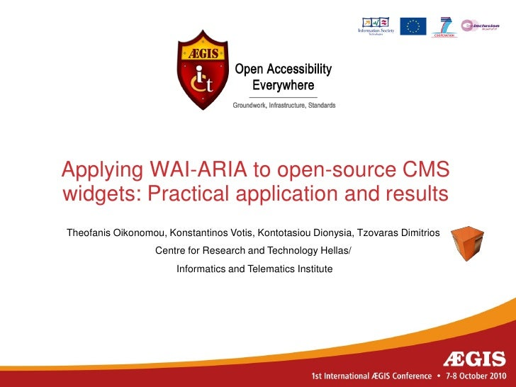 Applying WAI-ARIA to open-source CMS widgets: Practical application and results Theofanis Oikonomou, Konstantinos Votis, K...