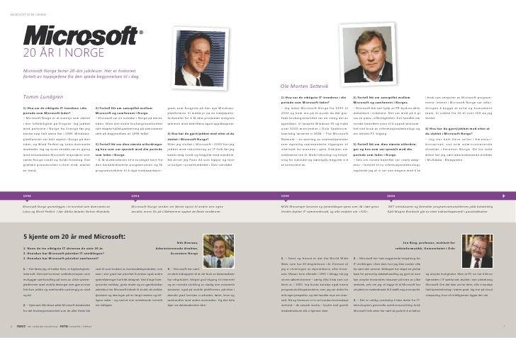 MICROSOFT 20 ÅR I NORGE             20 ÅR I NORGE         Microsoft Norge feirer 20-års jubileum. Her er historien        ...