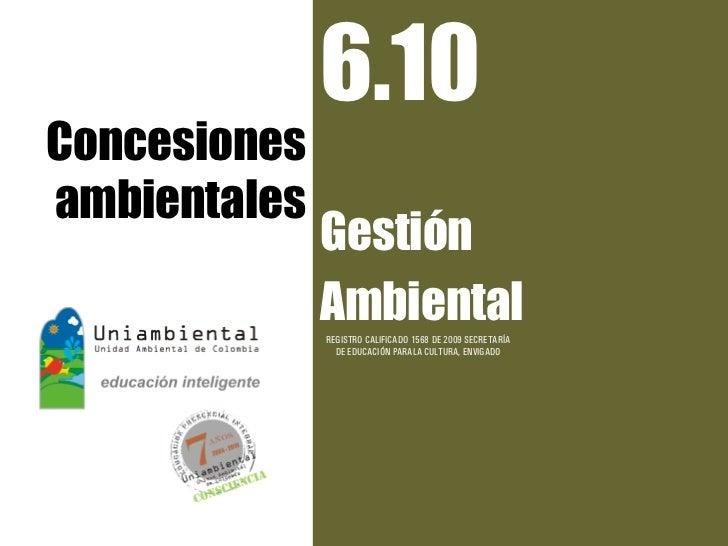 6.10Concesionesambientales              Gestión              Ambiental              REGISTRO CALIFICADO 1568 DE 2009 SECRE...
