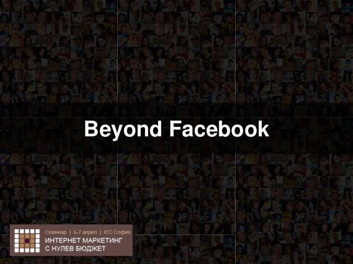 Beyond Facebook<br />