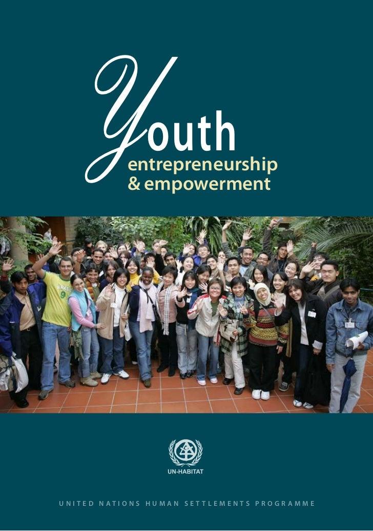 Y               outh                   entrepreneurship                   & empowermentU N I T E D N AT I O N S H U M A N ...