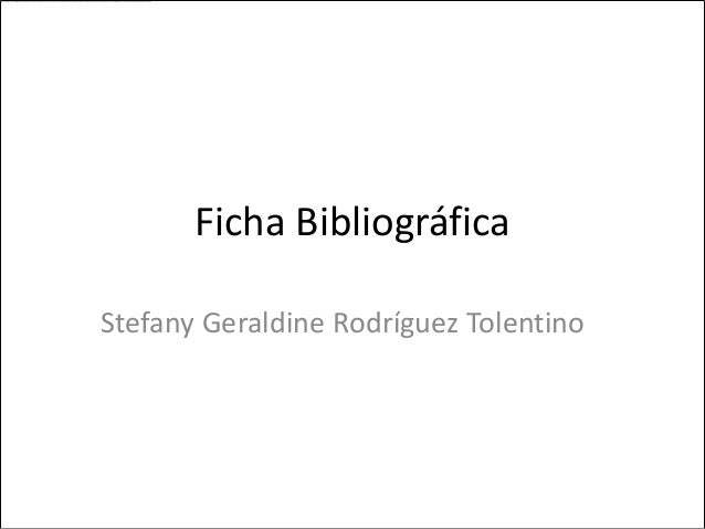 Ficha BibliográficaStefany Geraldine Rodríguez Tolentino
