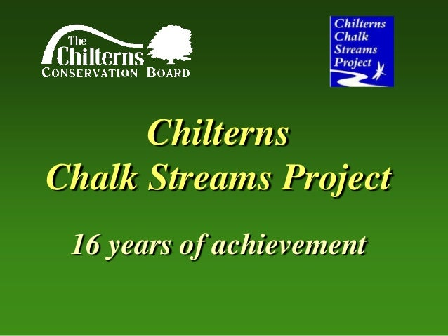 Chilterns Chalk Streams Project 16 years of achievement