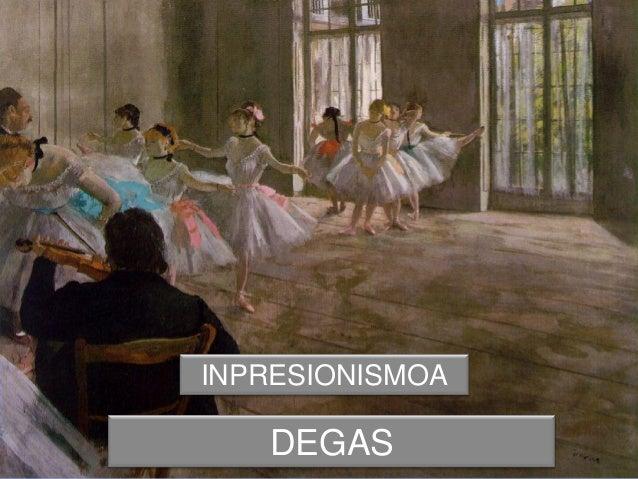 DEGAS INPRESIONISMOA
