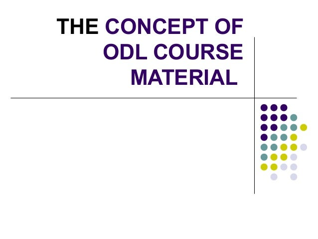 THE CONCEPT OF ODL COURSE MATERIAL