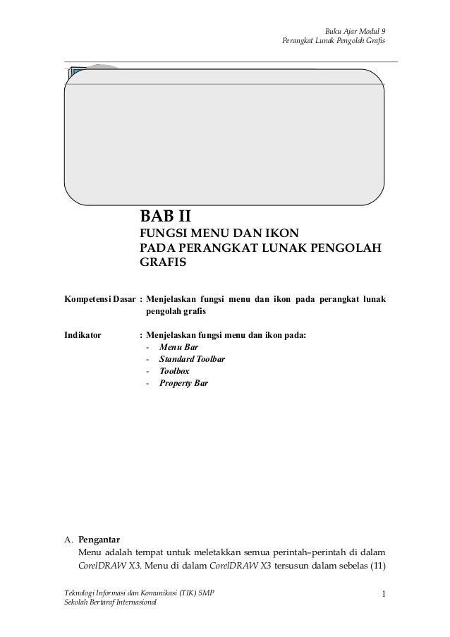 Buku Ajar Modul 9 Perangkat Lunak Pengolah Grafis BAB II FUNGSI MENU DAN IKON PADA PERANGKAT LUNAK PENGOLAH GRAFIS Kompete...