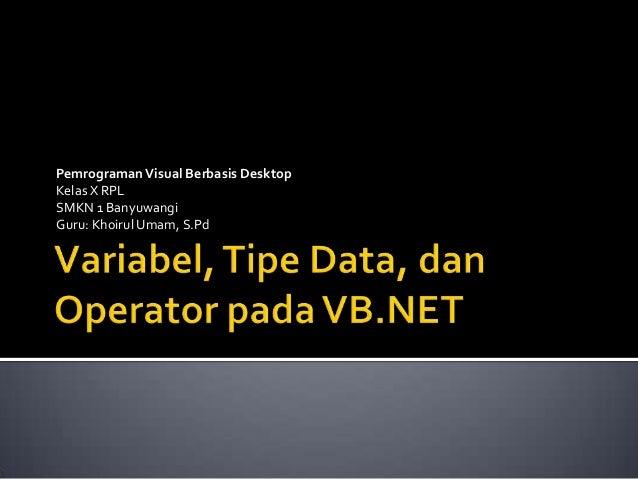 6. variabel, tipe data, dan operator pada vb