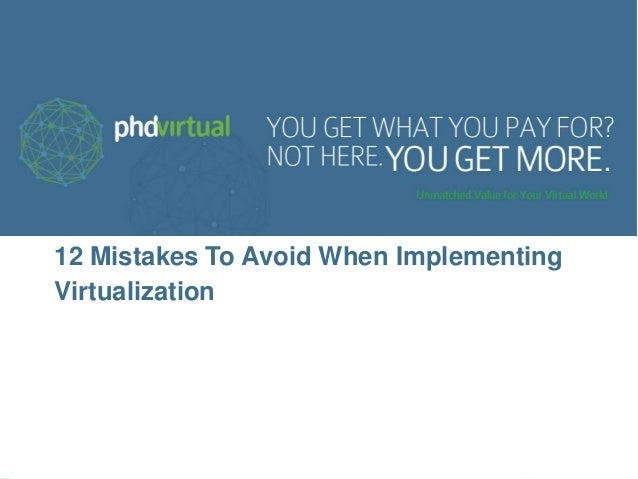 12 Mistakes To Avoid When Implementing Virtualization