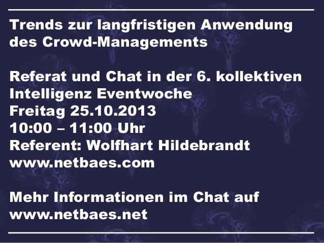 Trends zur langfristigen Anwendung des Crowd-Managements Referat und Chat in der 6. kollektiven Intelligenz Eventwoche Fre...