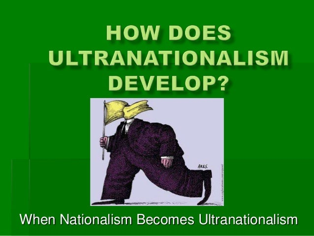 When Nationalism Becomes Ultranationalism