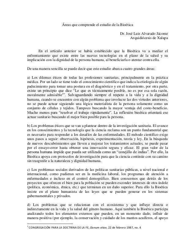 Áreas que comprende el estudio de la Bioética Dr. José Luis Alvarado Jácome Arquidiócesis de Xalapa  En el artículo anteri...