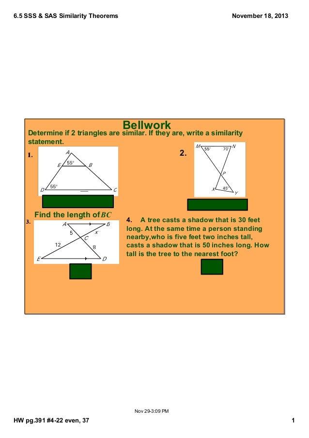 6.5SSS&SASSimilarityTheorems  November18,2013  Bellwork  Determineif2trianglesaresimilar.Iftheyare,writea...