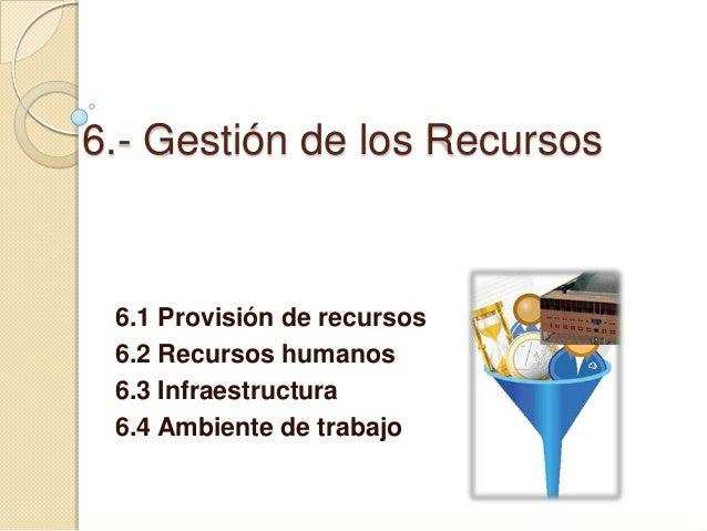NORMAS ISO 9001 PUNTO 6