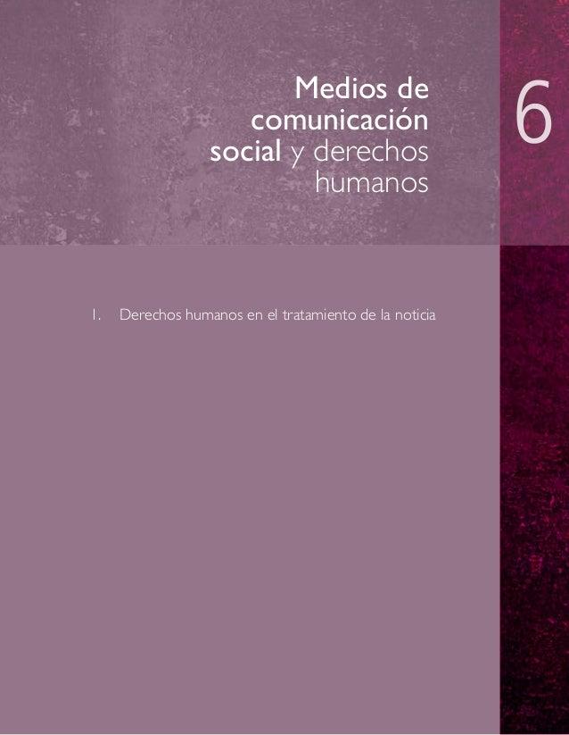 Medios de comunicación social y derechos humanos  1. Derechos humanos en el tratamiento de la noticia