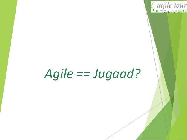 ATC2013-F C Bandukwala - Agile Jugaad