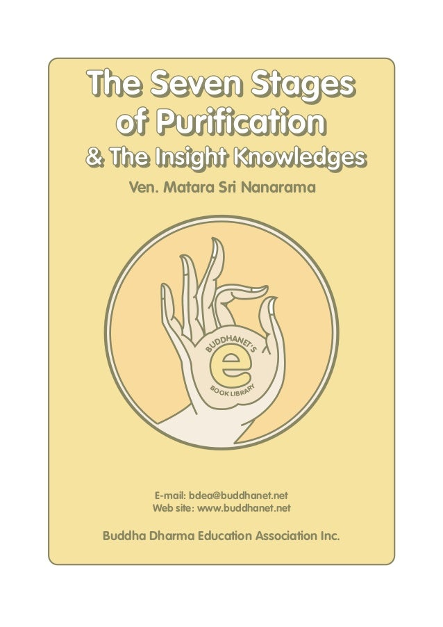 The Seven Stages of Purification & The Insight Knowledges Ven. Matara Sri Nanarama  BO  S  B  e DHANET ' UD  O K LIB R A R...