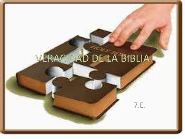 VERACIDAD DE LA BIBLIA  7.E.