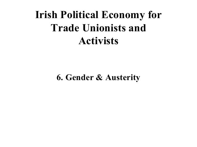 Irish Political Economy, Class Six: Gender and Austerity
