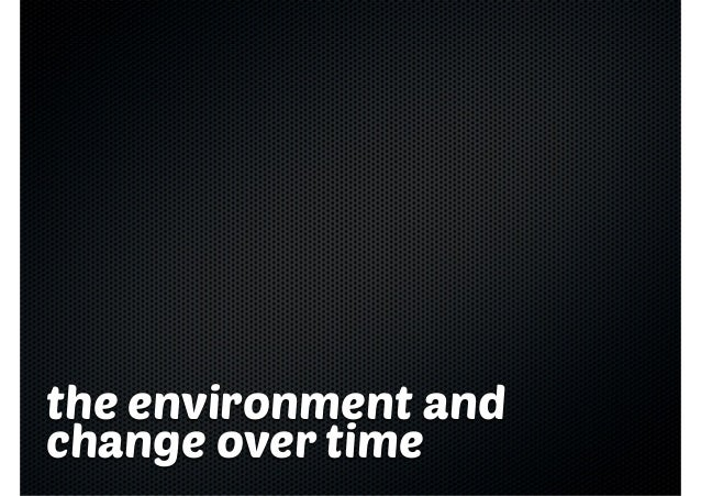 The environment and change over time