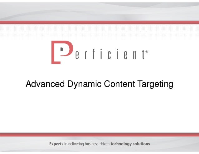 Advanced Content Targeting & Personalization Within the Digital Experience Using Adobe Marketing Cloud