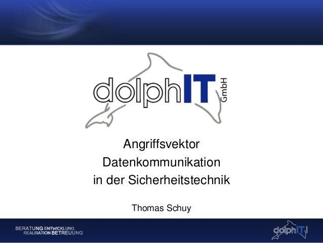 Angriffsvektor Datenkommunikation in der Sicherheitstechnik Thomas Schuy