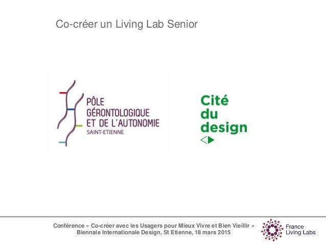 26 Juin 2014 Conférence « Co-créer avec les Usagers pour Mieux Vivre et Bien Vieillir » Biennale Internationale Design, St...