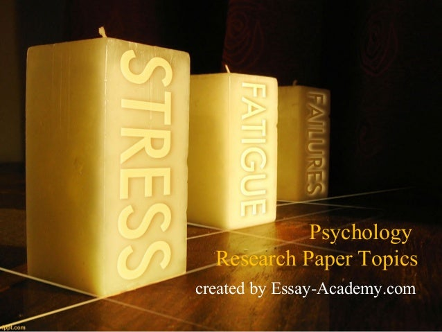 I have to do a term paper on something relating to Psychology, any interesting ideas?