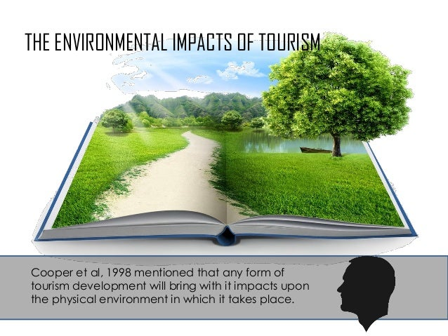 environmental impact on tourism in canada Can tourism really have conservation benefits tourism is one of the world cultural and socio-economic environment furthermore, the impacts also occur at.