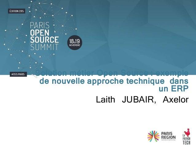 Laith JUBAIR, Axelor Solution métier Open Source : exemple de nouvelle approche technique dans un ERP