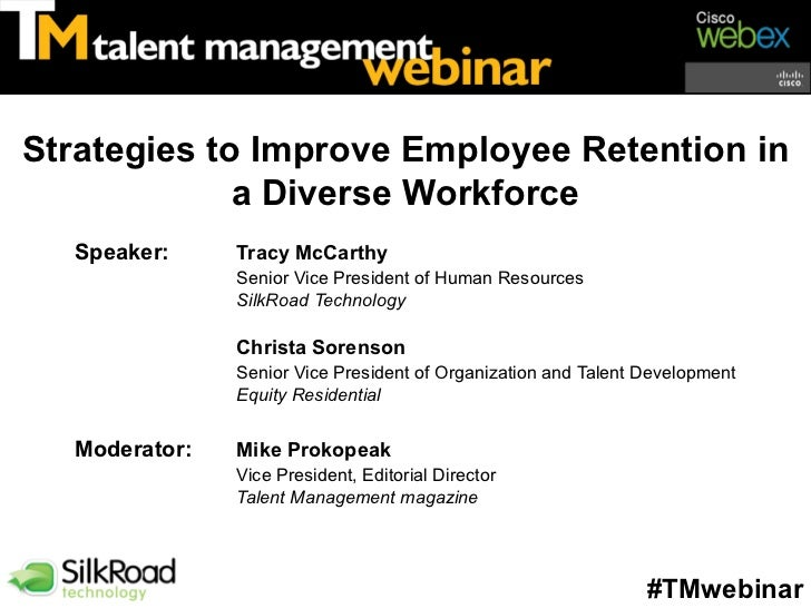 Strategies to Improve Employee Retention in             a Diverse Workforce  Speaker:     Tracy McCarthy               Sen...