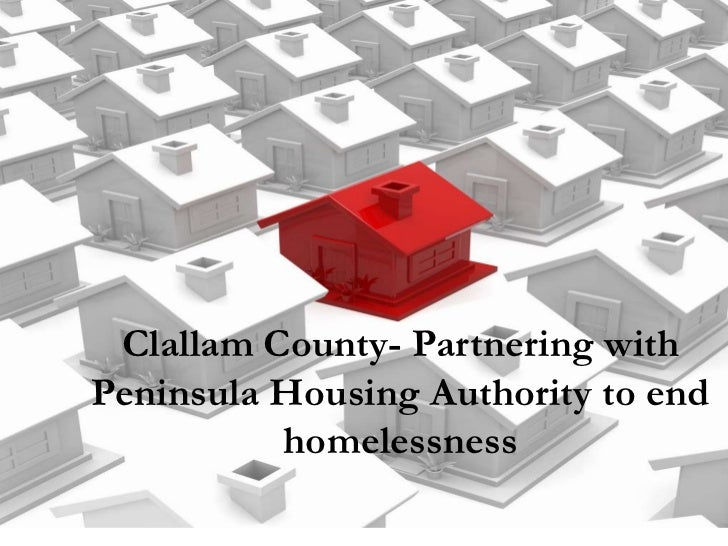 Clallam County- Partnering withPeninsula Housing Authority to end          homelessness