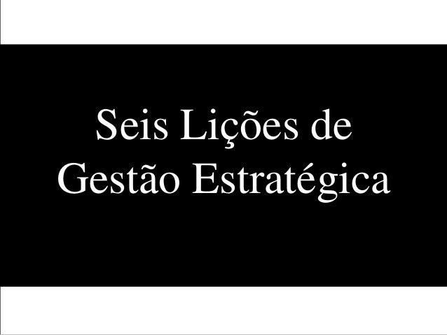 Seis Lições de Gestão Estratégica