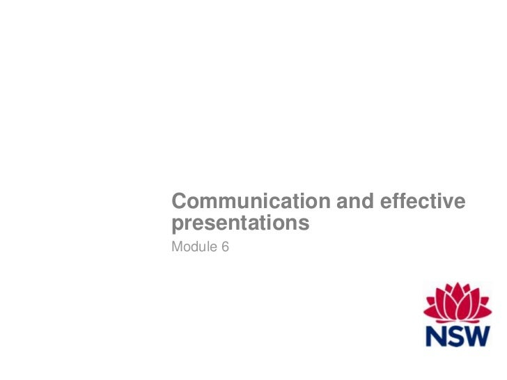 Communication and effectivepresentationsModule 6