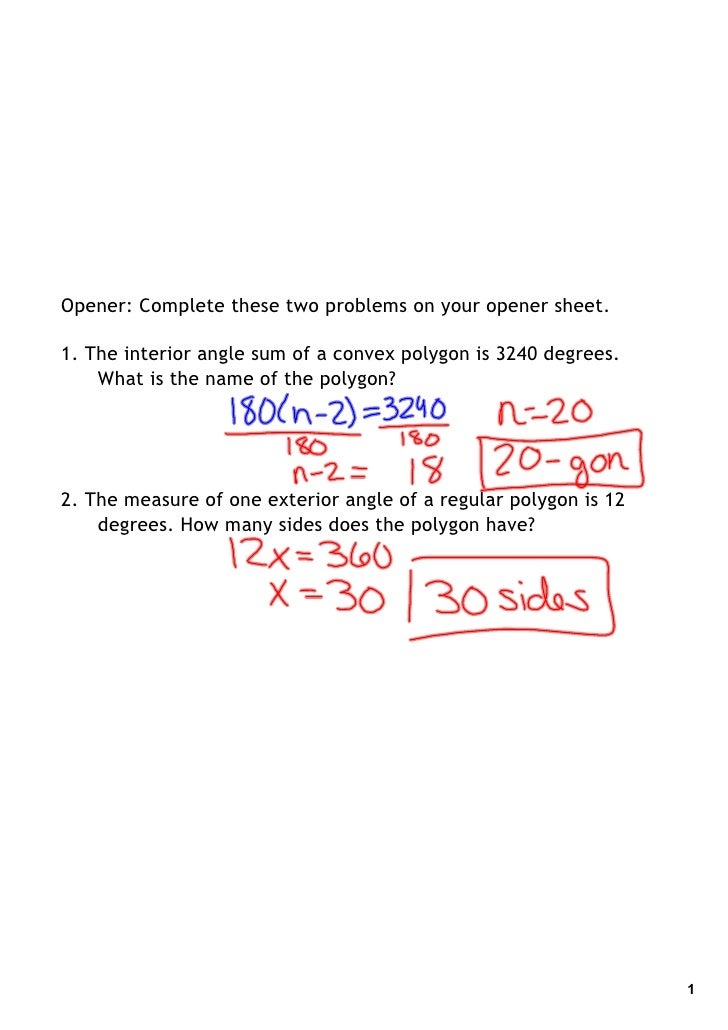 Opener: Complete these two problems on your opener sheet.  1. The interior angle sum of a convex polygon is 3240 degrees. ...