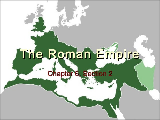 The Roman Empire   Chapter 6, Section 2