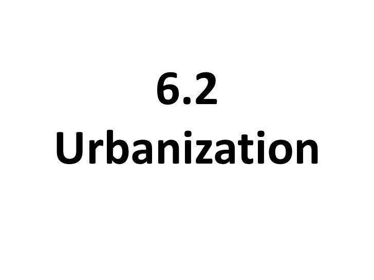 6.2 urbanization