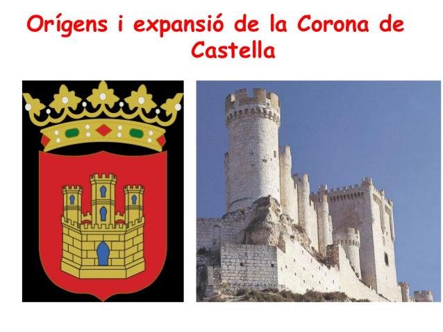 Orígens i expansió de la Corona de               Castella