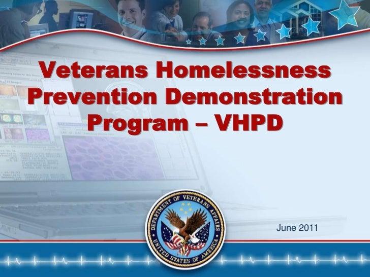 Veterans Homelessness Prevention Demonstration Program – VHPD <br />June 2011<br />