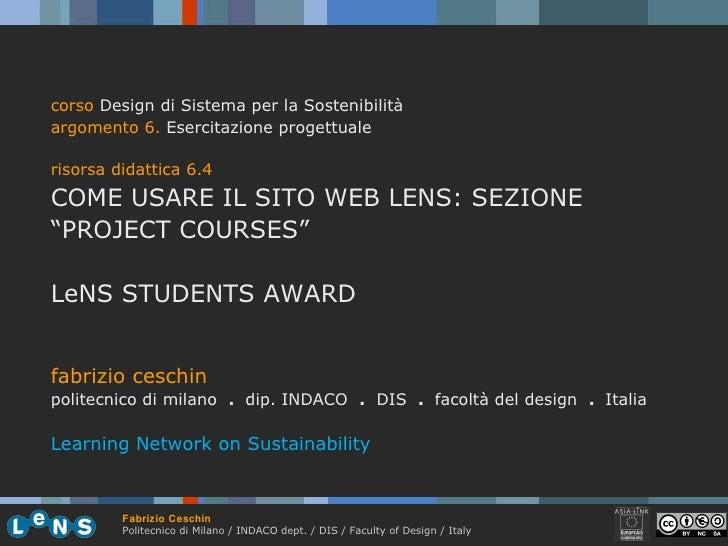 corso  Design di Sistema per la Sostenibilità argomento 6.  Esercitazione progettuale risorsa didattica 6.4 COME USARE IL ...
